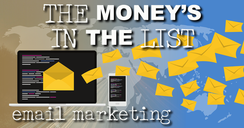 Why is Email Marketing Important: The Money's in the List