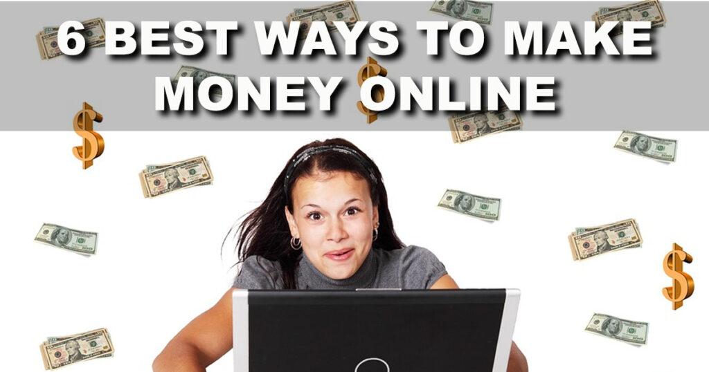 6 Best Ways to Make Money Online