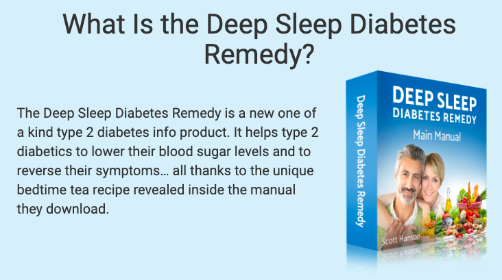 The Deep Sleep Diabetes Remedy is a new one of a kind type 2 diabetes info product